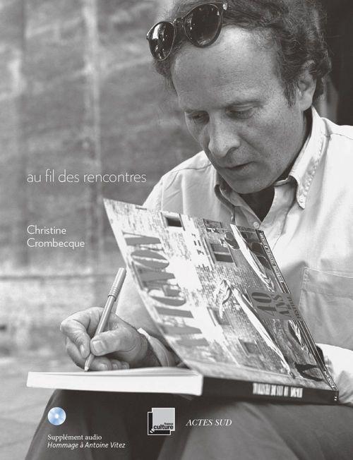 Alain Crombecque ; au fil des rencontres