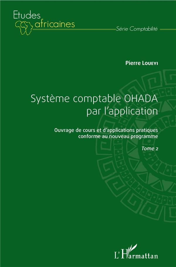 Ouvrage de cours et d'applications pratiques conforme au nouveau programme t.2 ; système comptable OHADA par l'application