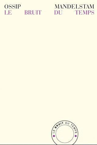 Mandelstam, mon temps, mon fauve ; une biographie