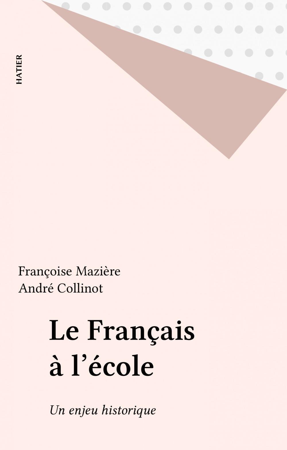 Le franÇais a l'ecole : un enjeu historique