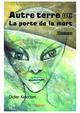Autre terre ou La porte de la mort  - Didier Kelecom