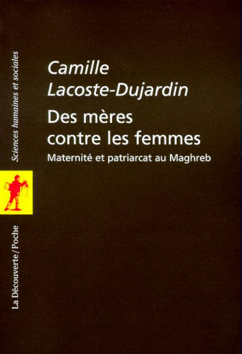 Des mères contre les femmes ; maternité et patriarcat au Maghreb