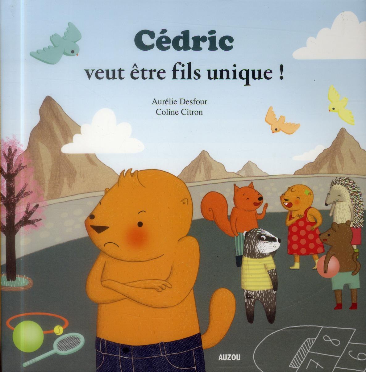 Cédric veut être fils unique !