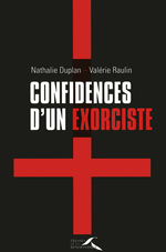 Confidences d'un exorciste  - Nathalie Duplan - Valérie RAULIN