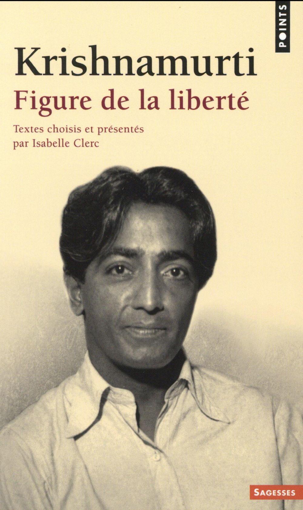 Krishnamurti, figure de la liberté