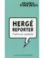 Volume 46, numéro 2, 2010 - Hergé reporter : Tintin en contexte