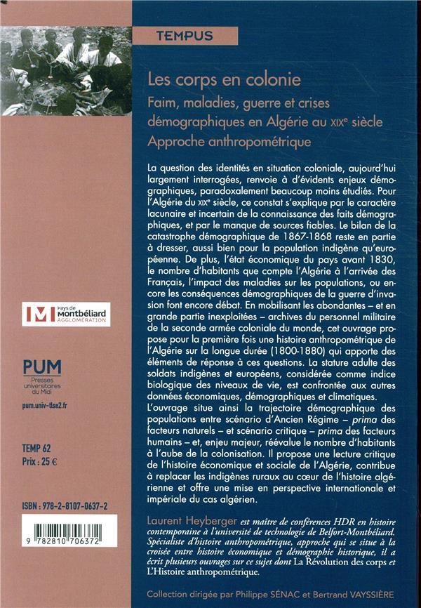 Les corps en colonie ; faim, maladies, guerre et crises démographiques en Algérie au XIXe siècle ; approche anthropométrique
