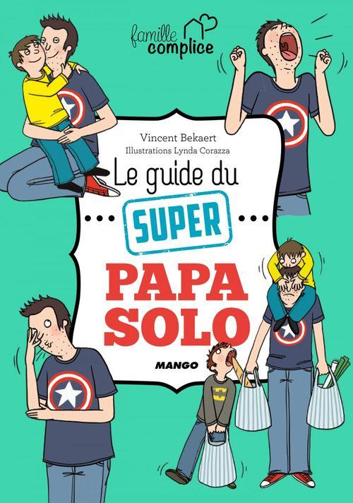 Le guide du super papa solo