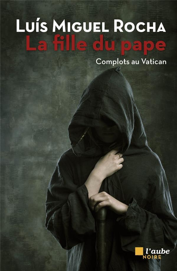 La fille du pape ; complots au Vatican