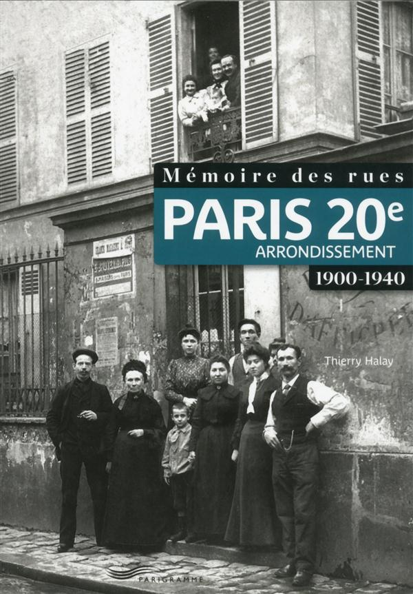 Mémoire des rues ; Paris 20e arrondissement ; 1900-1940