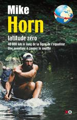 Vente Livre Numérique : Latitude zéro  - Mike Horn