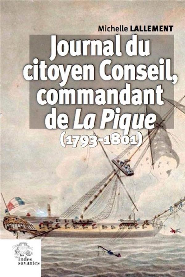 Journal du citoyen Conseil, commandant de La Pique (1793-1801)