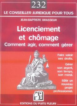Licenciement Et Chomage. Comment Agir, Comment Gerer. Faire Valoir Ses Droits. Gerer Son Argent, Son