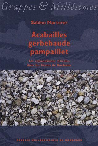 Acabailles, Gerbebaude, Pampaillet ; les regionalismes viticoles dans les graves de Bordeaux