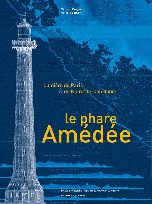 Le phare Amédée ; lumière de Paris et de Nouvelle-Calédonie