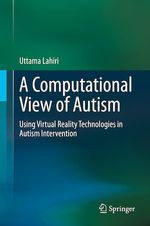 A Computational View of Autism  - Uttama Lahiri