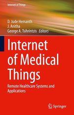 Internet of Medical Things  - D. Jude Hemanth - George A. Tsihrintzis - J. Anitha