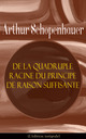 De la quadruple racine du principe de raison suffisante (L'édition intégrale)  - Arthur Schopenhauer