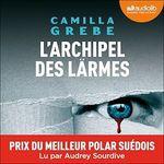 L´Archipel des larmes  - Camilla Grebe