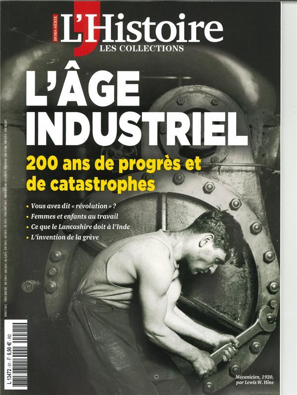 Les collections de l'histoire  hs n  91 l'age industriel - avril 2021