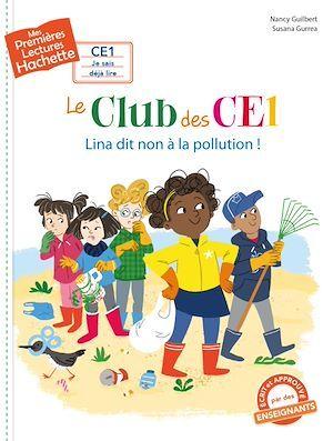Mes premières lectures ; le club des CE1 : Lina dit non à la pollution