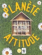 Couverture de Planete attitude. les gestes ecologiques au quotidien
