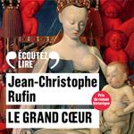 Vente AudioBook : Le grand Coeur  - Jean-Christophe Rufin