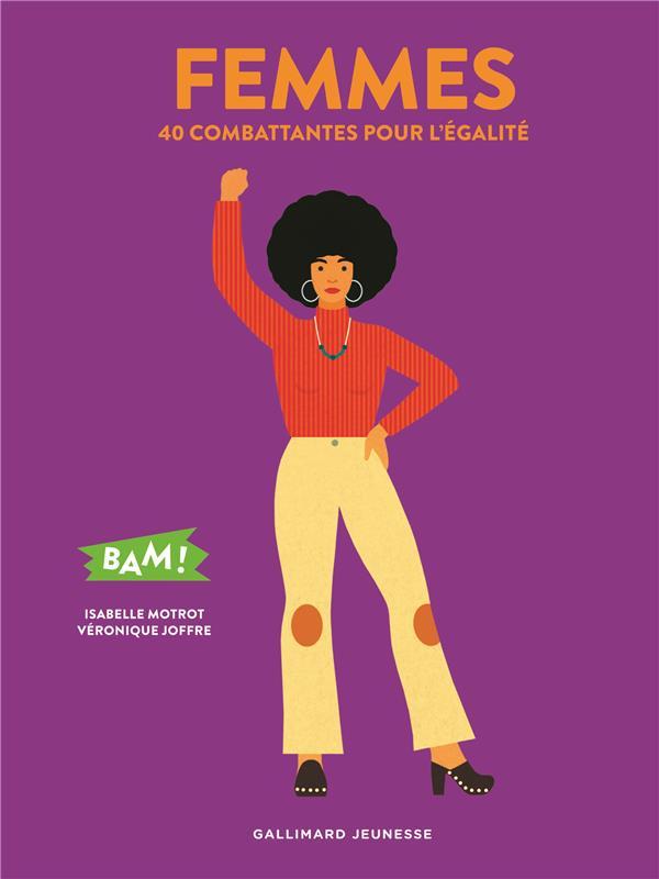 Femmes ; 40 combattantes pour l'égalité