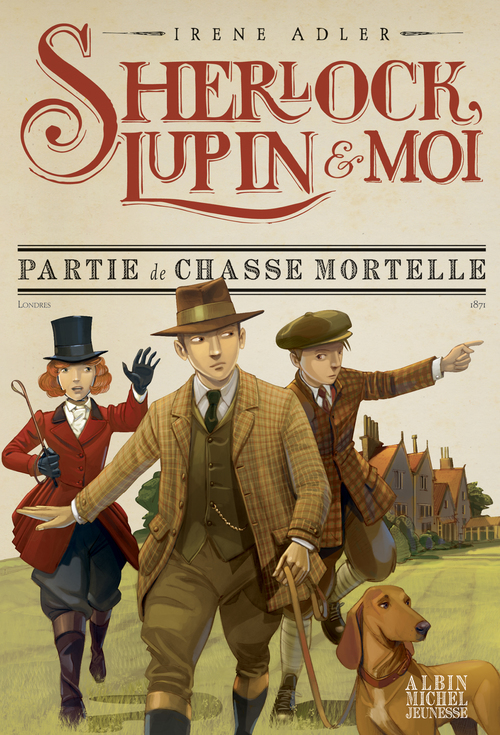 Sherlock, Lupin & moi T.9 ; partie de chasse mortelle