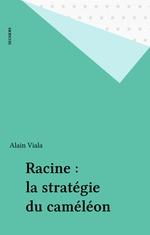 Vente EBooks : Racine : la stratégie du caméléon  - Alain Viala