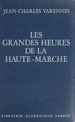 Les Grandes Heures de la Haute-Marche  - Jean-Charles Varennes - Varennes/Jc