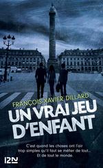 Vente Livre Numérique : Un vrai jeu d'enfant  - François-Xavier Dillard