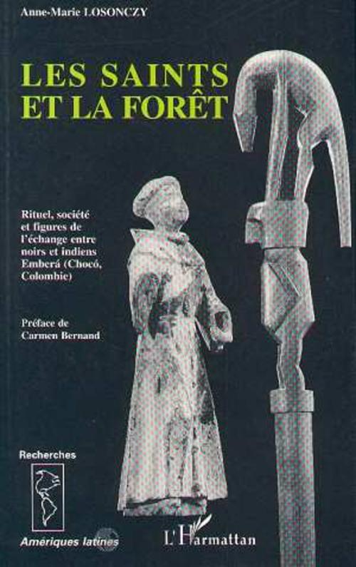 les saints et la forêt ; rituel, société et figures de l'échange entre noirs et indiens Embera (Choco, Colombie)