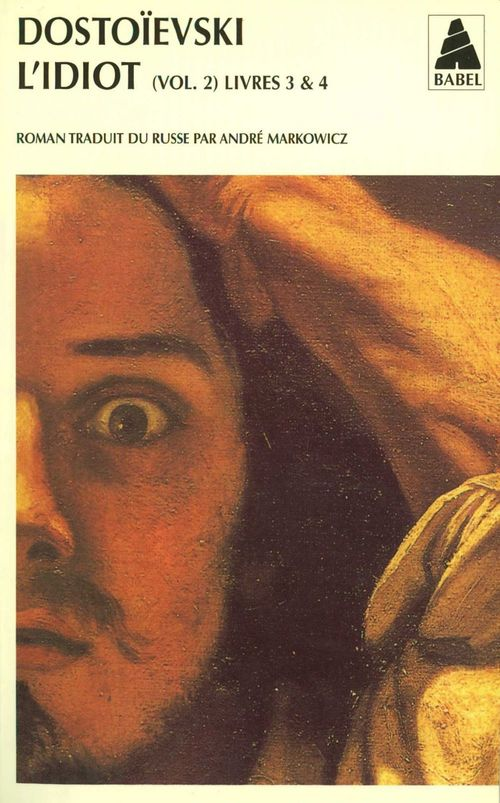 L'idiot volume 2 (livres III et IV)