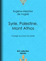 Syrie, Palestine, Mont Athos