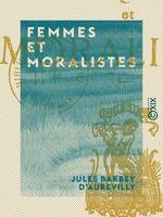 Vente Livre Numérique : Femmes et Moralistes  - Jules Barbey d'Aurevilly