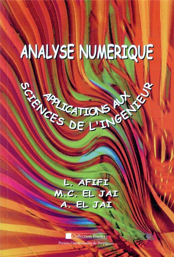 Analyse numérique ; applications aux sciences de l'ingénieur