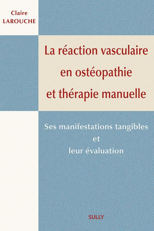 La réaction vasculaire en ostéopathie et thérapie manuelle ; ses manifestations tangibles et leur évaluation