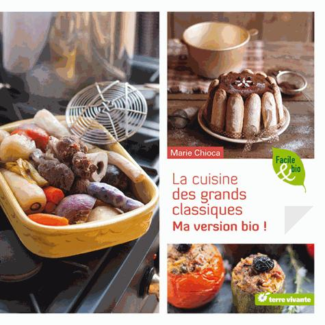 La cuisine des grands classiques ; ma version bio !