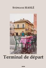 Vente Livre Numérique : Terminal de départ  - Stéphane Haslé