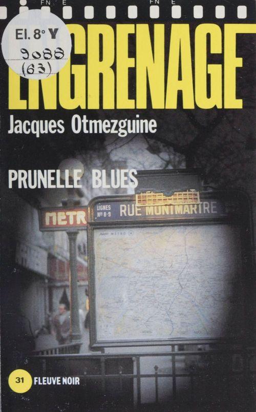 Engrenage : Prunelle blues  - Jacques Otmezguine