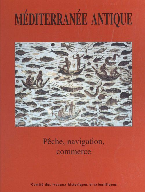 Méditerranée antique ; pêche, navigation et commerce