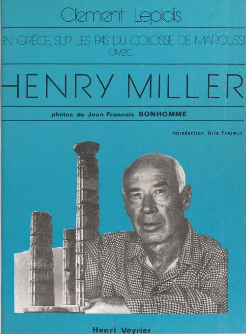 Sur les pas du «Colosse de Maroussi»:Lettre à Henry Miller