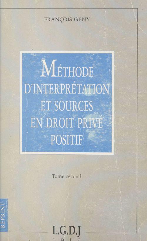 Méthode d'interprétation et sources en droit privé positif (2)