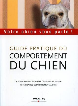 Votre Chien Vous Parle ! Guide Pratique Du Comportement Du Chien