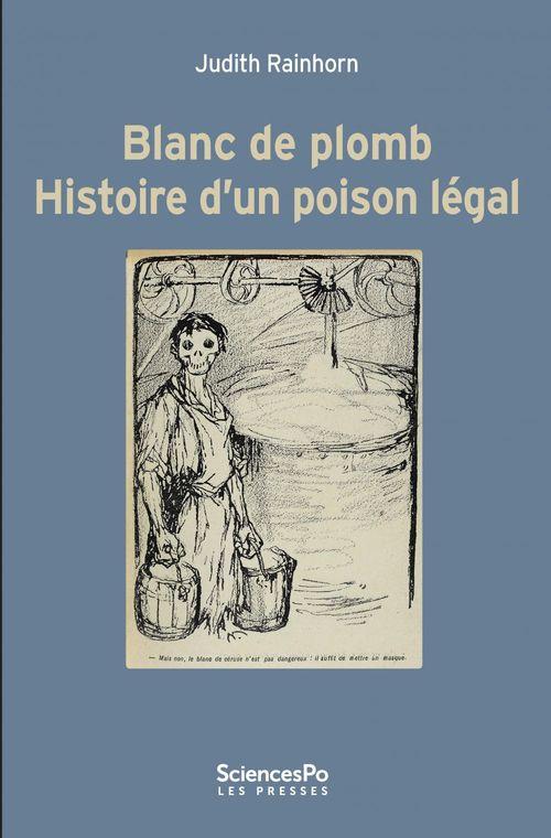 Blanc de plomb Histoire d'un poison légal