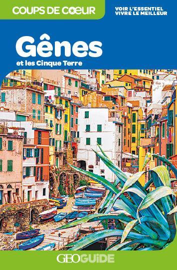 GEOGUIDE COUPS DE COEUR  -  GENES ET LES CINQUE TERRE (EDITION 2020)