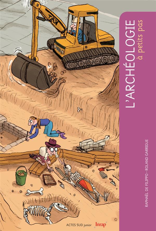 A PETITS PAS ; l'archéologie