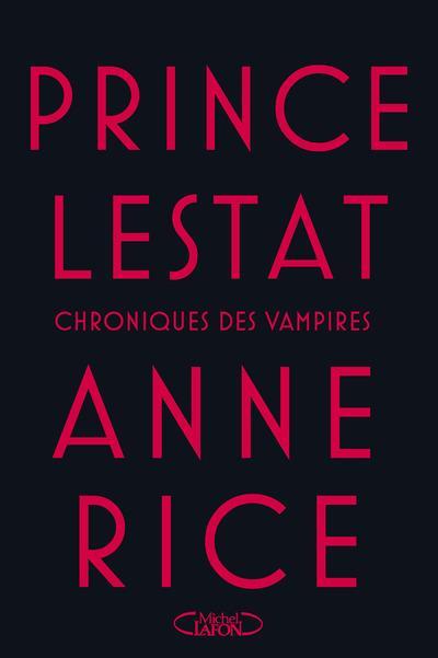 Chroniques des vampires T.11 ; prince Lestat