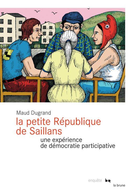 La petite république de Saillans ; une expérience de démocratie participative